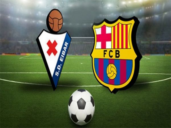 Nhận định kèo Eibar vs Barcelona, 23h00 ngày 22/05 - La Liga